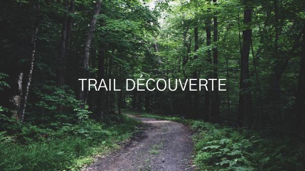 Trail découverte